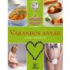 Nincs Adat A gyógyító szakács: Várandós anyák szakácskönyve