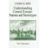 Kiss Gy. Csaba Understanding Central Europe: Nations and Stereotypes