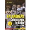 Joó András Kalandozás Celebeszen és Balin