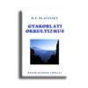 BLAVATSKY, H.P. GYAKORLATI OKKULTIZMUS