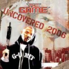 THE GAME - 2006 Uncovered CD