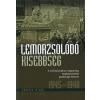 Kalligram Könyvkiadó Lemorzsolódó kisebbség - A csehszlovákiai magyarság jogfosztottságának gazdasági háttere 1945-1948