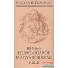 Hungariából Magyarország felé történelem