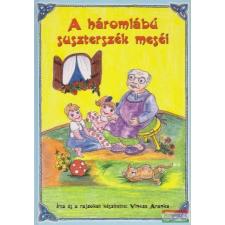 A A háromlábú suszterszék meséi gyermek- és ifjúsági könyv