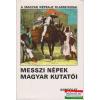 Messzi népek magyar kutatói II.
