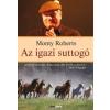 Monty Roberts Az igazi suttogó