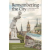 Remembering the city - a guide through the past of kosice