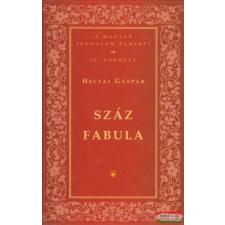 Heltai Gáspár - Száz fabula irodalom