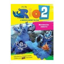RIO 2. MATRICÁSKÖNYV - EGÉSZÍTSD KI A FILMJELENETEKET A TÖBB MINT 200 MATRICÁVAL! gyermek- és ifjúsági könyv