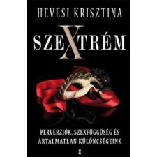 Hevesi Krisztina Szextrém életmód, egészség