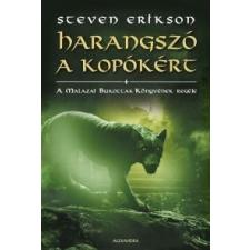 Steven Erikson Harangszó a kopókért regény