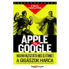 HVG Kiadó Apple vs. Google - Hogyan forradalmasítja életünket a gigászok harca
