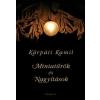Kárpáti Kamil Miniatűrök és Nagyítások