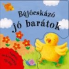 BÚJÓCSKÁZÓ JÓ BARÁTOK /LAPOZZ, ÉS KERESSÉTEK EGYÜTT!