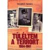 Vaszkó Tamás - Túléltem a terrort 1954-1961