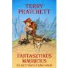 Terry Pratchett Fantasztikus Maurícius és az ő tanult rágcsálói