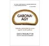 David Perlmutter, Kristin Loberg Gabona-agy életmód, egészség