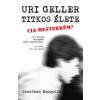 Jonathan Margolis Uri Geller titkos élete