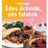 - ÉDES ÖRÖMÖK, SÓS FALATOK - RECEPTVARÁZS