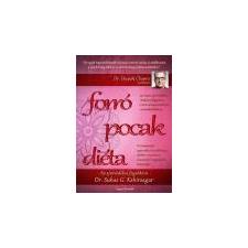 Angyali Menedék Forró Pocak Diéta - Az ajurvédikus fogyókúra - Dr. Suhas G. Kshirsagar Dr. Deepak Chopra társadalom- és humántudomány