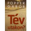 Popper Gábor Tévutakon?