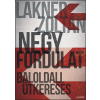 LAKNER ZOLTÁN - NÉGY FORDULAT - BALOLDALI ÚTKERESÉS