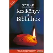 Scolar Kiadó és Szolgáltató Kft. David Alexander - Pat Alexander szerk. - Scolar kézikönyv a Bibliához vallás