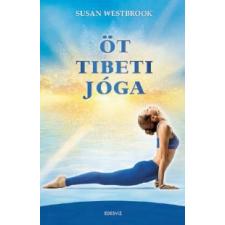Susan Westbrook Öt tibeti jóga életmód, egészség