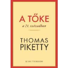 Thomas Piketty A tőke a 21. században társadalom- és humántudomány