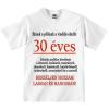 Tréfás póló 30 éves (XXL)
