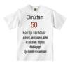 Tréfás póló 50 éves (L) vicces ajándék