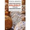 Posta Renáta Pénztárcabarát paleolit ételek hedonistáknak