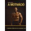 Login Market System Kft. Barta Tibor: A motiváció - A számodra tökéletes test elérésének titka
