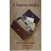 KORNIS JENÕ - A BARNA TÁSKA - EGY HADIFOGOLY NAPLÓJA ÉS LEVELEZÉSE 1914-1918