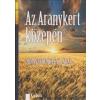 - AZ ARANYKERT KÖZEPÉN - DUNASZERDAHELYI JÁRÁS (ÚJ KIADÁS)