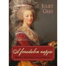 Juliet Grey A forradalom napjai regény