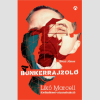 LÍRA KÖNYV ZRT. A Bunkerrajzoló – Likó Marcell-élettörténet-rekonstrukció