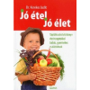 Galenus Kiadó Dr. Kerekes Judit: Jó étel, jó élet - Táplálkozási kézikönyv ételreceptekkel babás, gyermekes családoknak