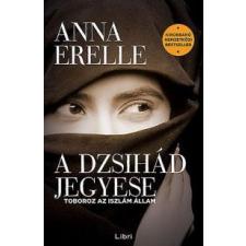 Anna Erelle A dzsihád jegyese társadalom- és humántudomány