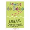 DE BONO, EDWARD - LATERÁLIS GONDOLKODÁS