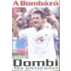 Lupuj-Book Kft Bereczky Attila - Dombi Tibor: A bombázó - Dombi Tibi történetei