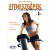 KÖNYV: Roberto Maccadanza: Fitneszgépek otthon és az edzőteremben (Kiadás éve: 2011; ISBN: 978 615 517 800 9)