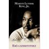 Casparus Kiadó Jr. Martin Luther King-Erő a szeretethez (Új példány, megvásárolható, de nem kölcsönözhető!)