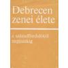 Városi Tanács - Debrecen Debrecen zenei élete a századfordulótól napjainkig