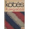 Kossuth Kötés horgolás 1969