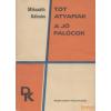Szépirodalmi Tót atyafiak / A jó palócok (1975)