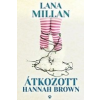 Athenaeum 2000 Kiadó Lana Millan: Átkozott Hannah Brown - Végzet ellen nincs orvosság