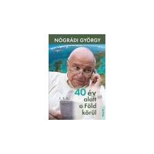 Kossuth 40 év alatt a föld körül - Nógrádi György ajándékkönyv