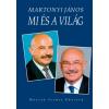 MARTONYI JÁNOS - MI ÉS A VILÁG (ÍRÁSOK 2002-2010)