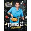 Fördős Zé A Street Kitchen bemutatja: Fördős Zé a konyhában